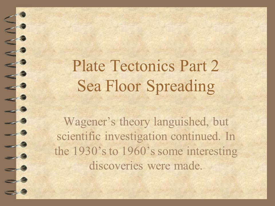 Plate Tectonics Part 2 Sea Floor Spreading