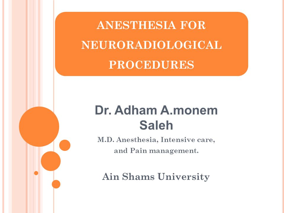 ANESTHESIA FOR NEURORADIOLOGICAL PROCEDURES
