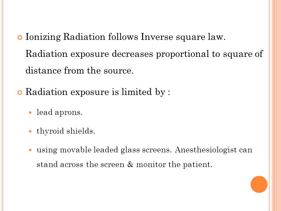 Radiation exposure is limited by :