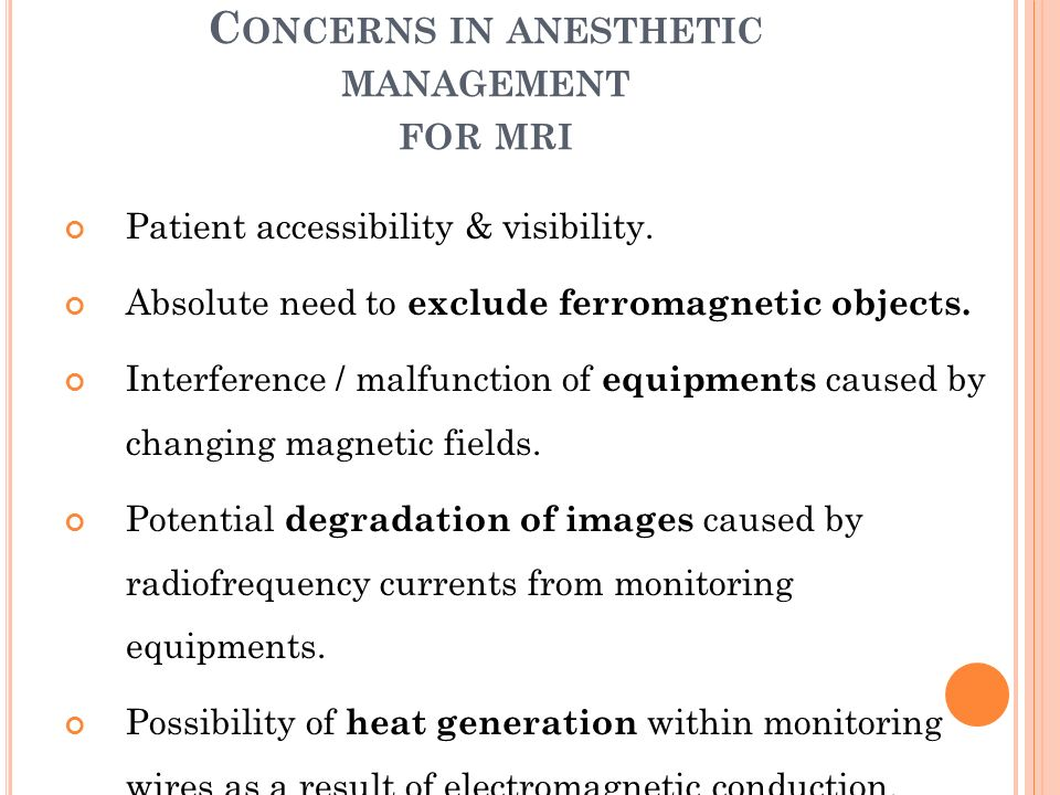 Concerns in anesthetic management for mri