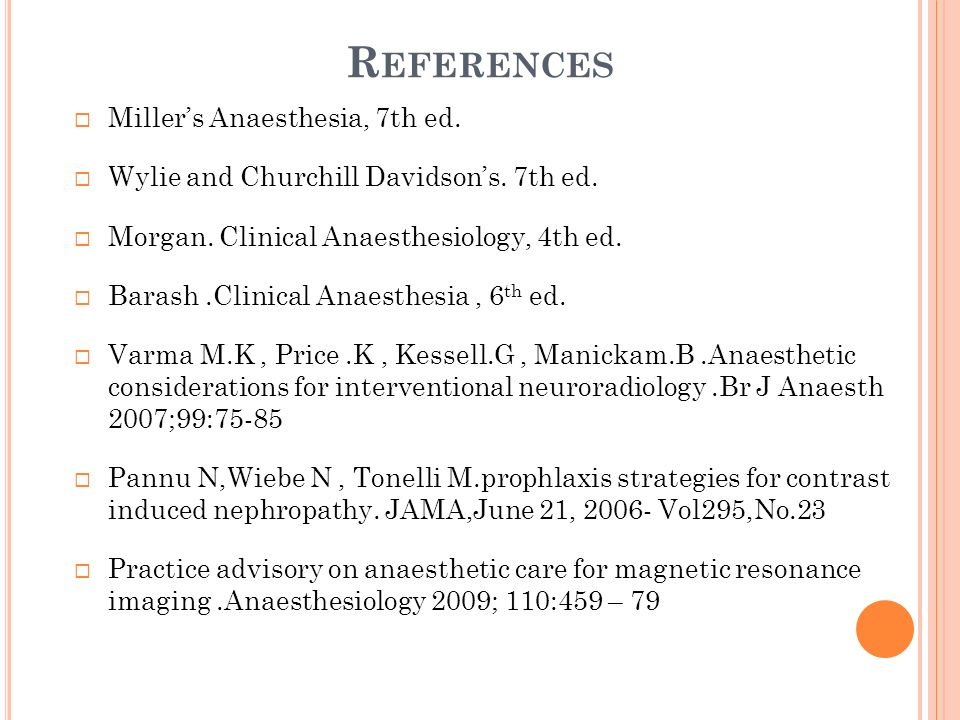 References Miller's Anaesthesia, 7th ed.