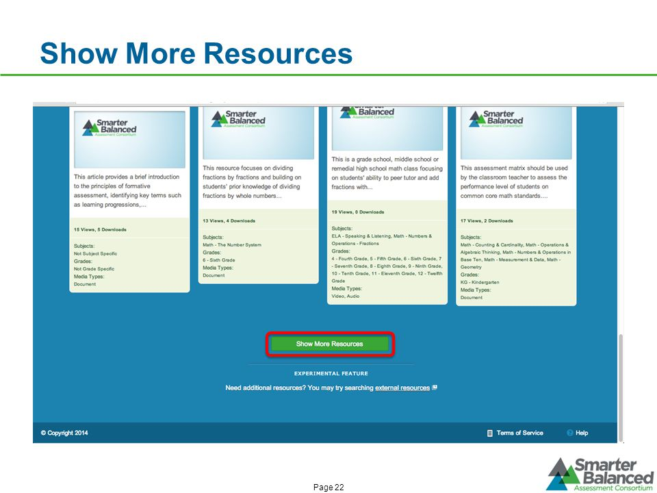 Show More Resources To see more resources, scroll to the bottom of the page and click Show More Resources. The next 12 resources will be displayed.
