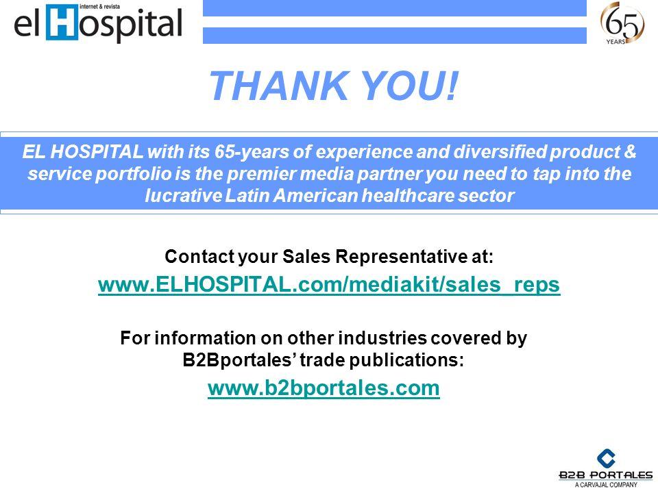 THANK YOU! www.ELHOSPITAL.com/mediakit/sales_reps www.b2bportales.com