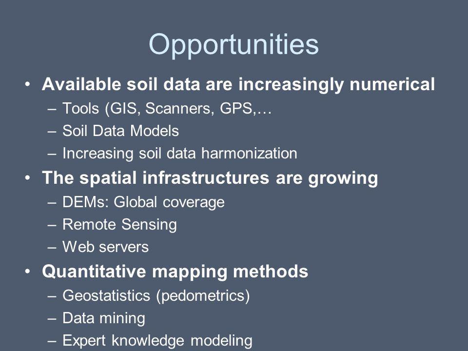 Opportunities Available soil data are increasingly numerical