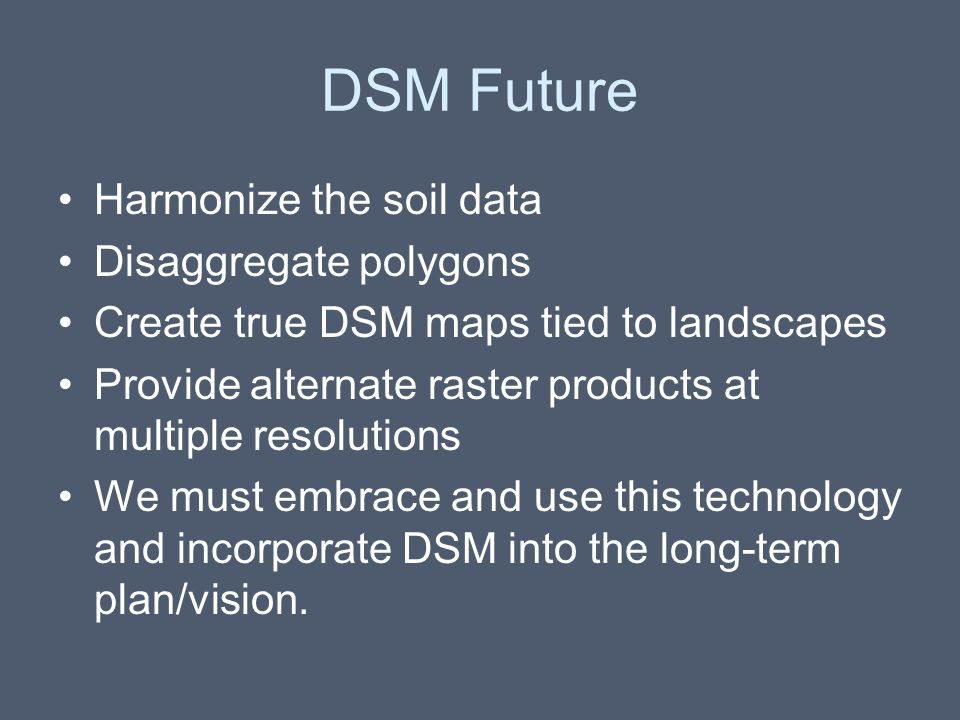 DSM Future Harmonize the soil data Disaggregate polygons