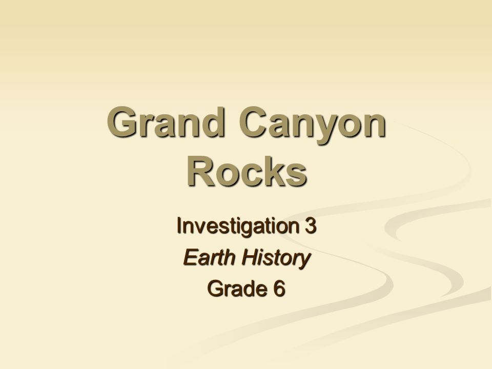 Investigation 3 Earth History Grade 6