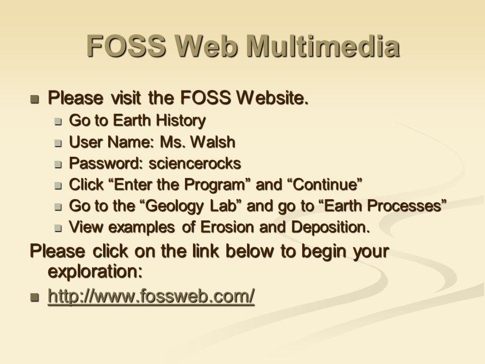 FOSS Web Multimedia Please visit the FOSS Website.