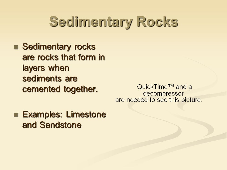 Sedimentary Rocks Sedimentary rocks are rocks that form in layers when sediments are cemented together.