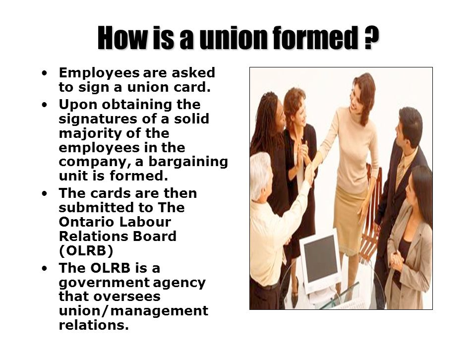 How is a union formed Employees are asked to sign a union card.