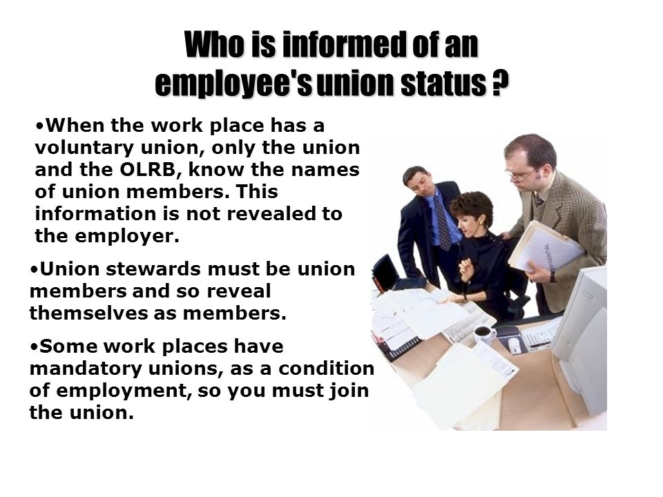 Who is informed of an employee s union status