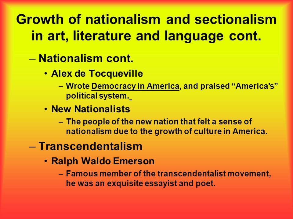 Growth of nationalism and sectionalism in art, literature and language cont.