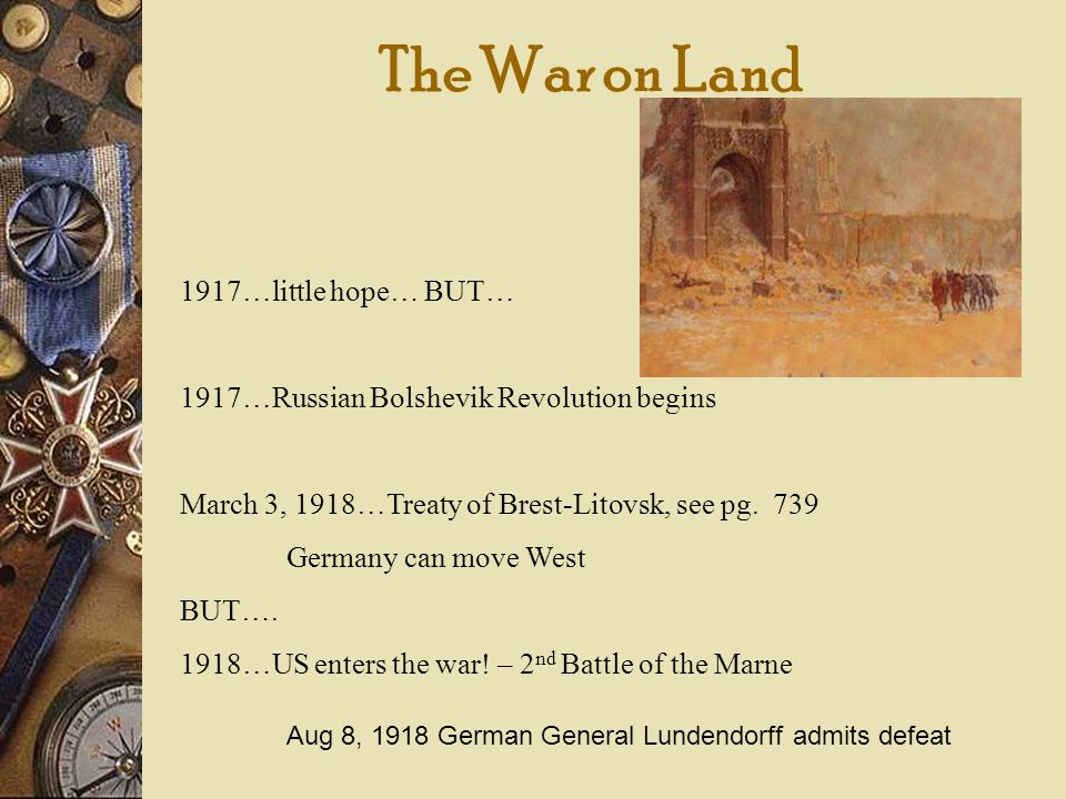 The War on Land 1917…little hope… BUT…