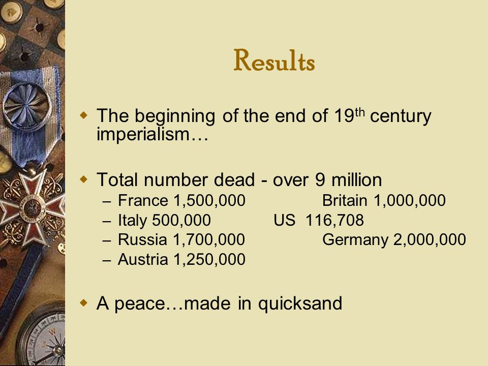 Results The beginning of the end of 19th century imperialism…