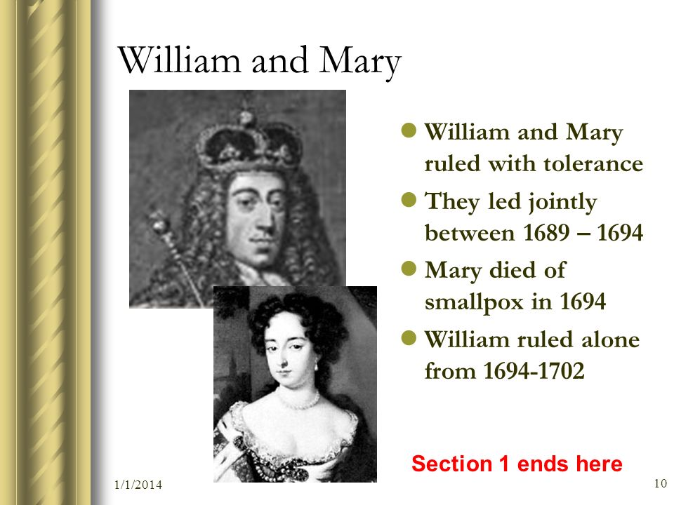 William and Mary William and Mary ruled with tolerance