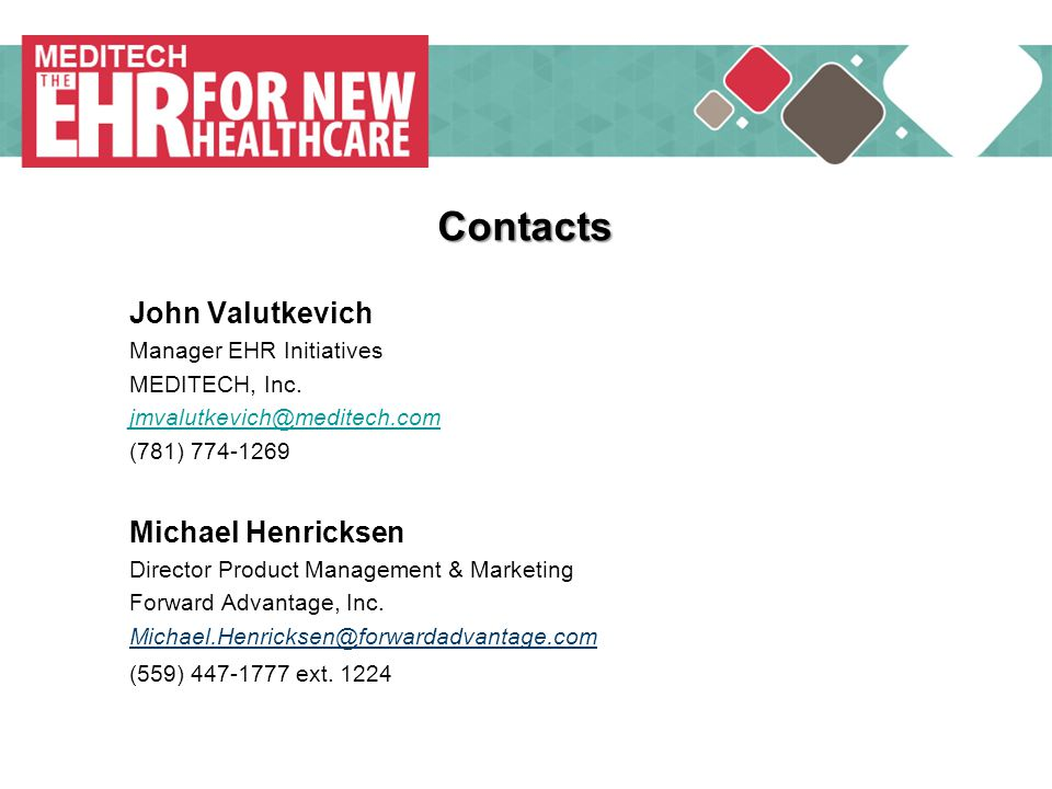 Contacts John Valutkevich Michael Henricksen Manager EHR Initiatives