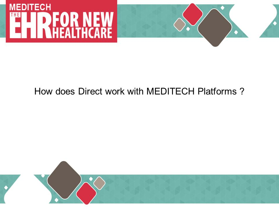How does Direct work with MEDITECH Platforms