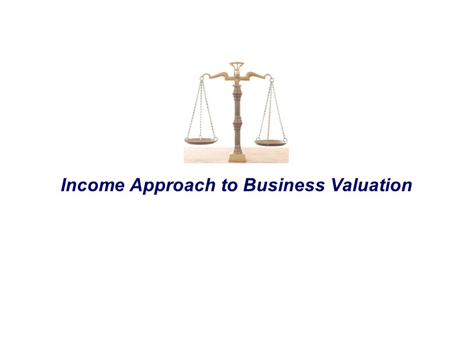 Income Approach to Business Valuation