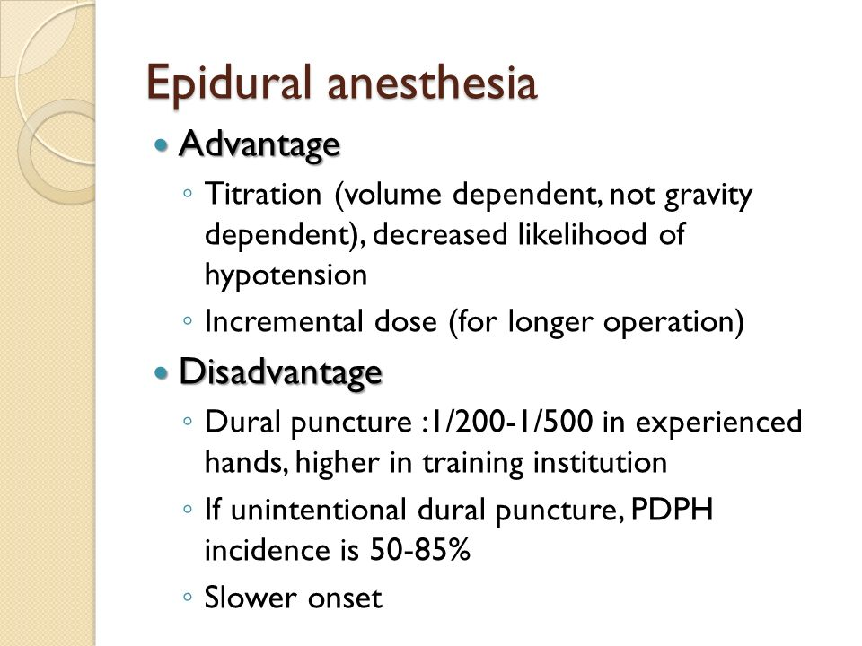 Epidural anesthesia Advantage Disadvantage