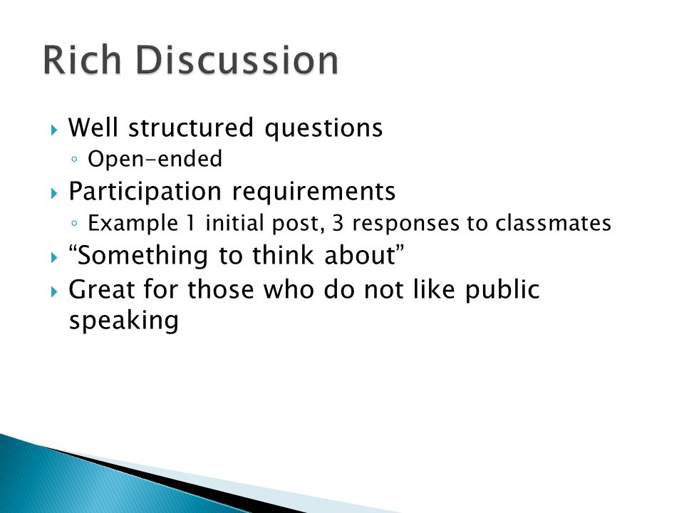 Rich Discussion Well structured questions Participation requirements