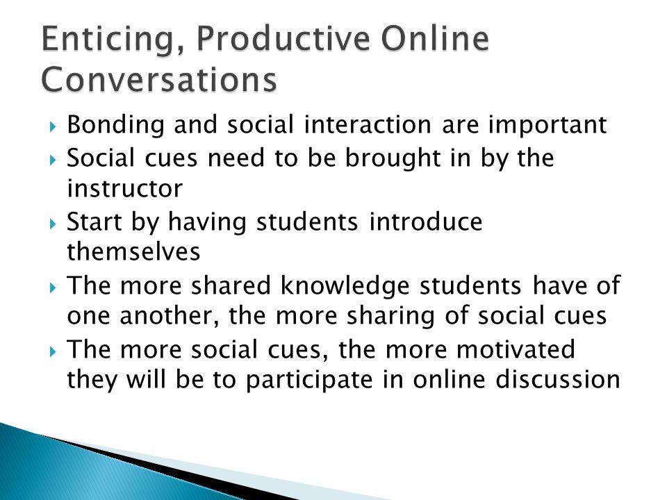 Enticing, Productive Online Conversations