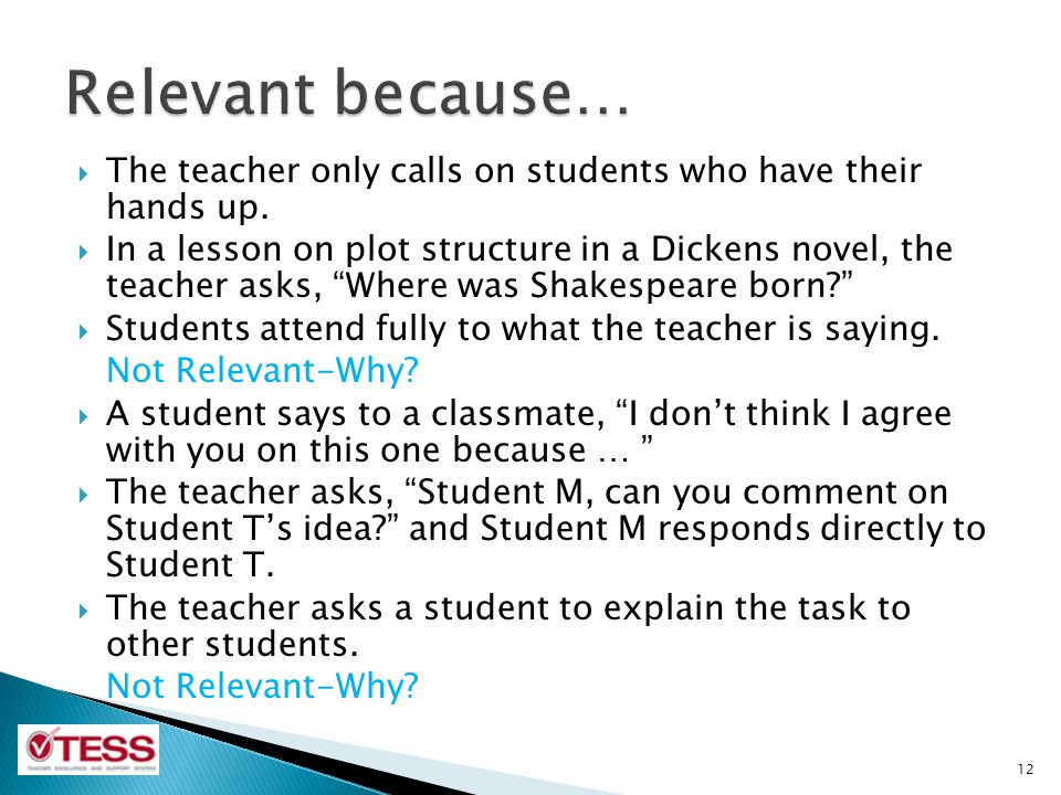 Relevant because… The teacher only calls on students who have their hands up.