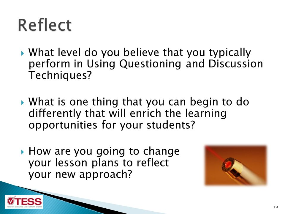 Reflect What level do you believe that you typically perform in Using Questioning and Discussion Techniques