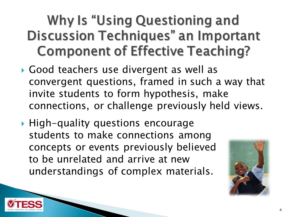 the effective use of questioning Beyond the great questions, what i liked about the post was her strategic use of  wait time after asking students the question, as a means to.