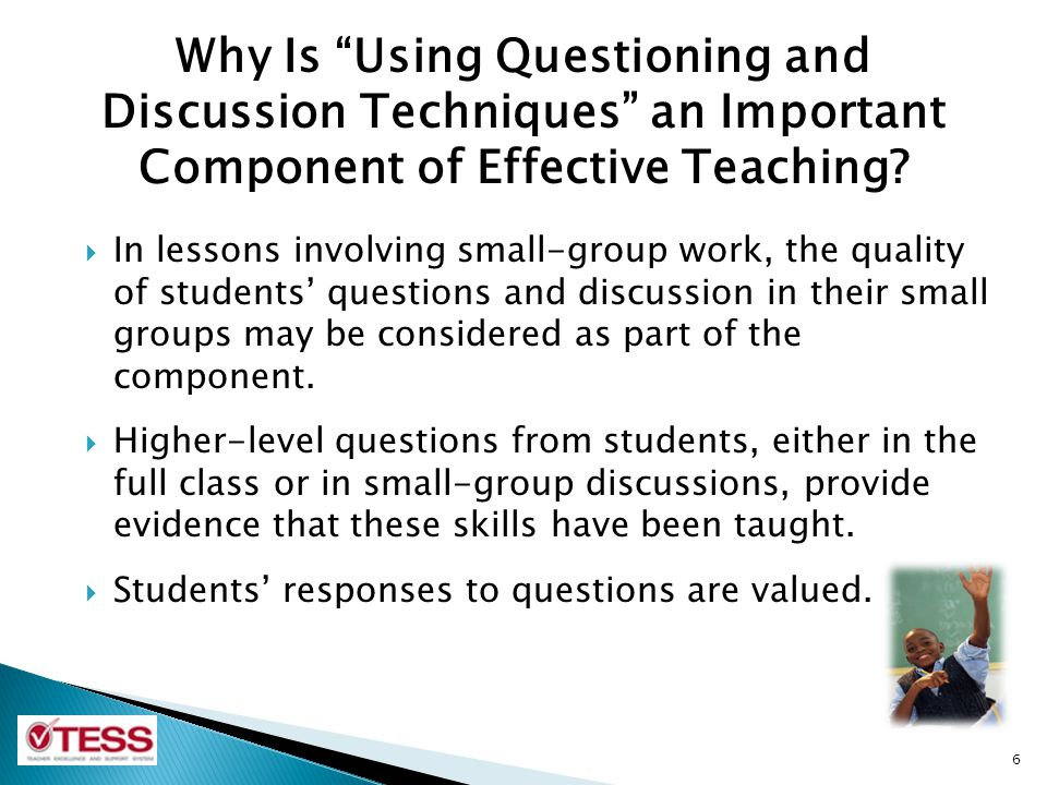 Why Is Using Questioning and Discussion Techniques an Important Component of Effective Teaching