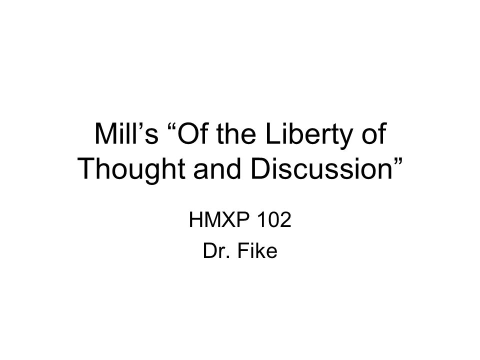 Mill's Of the Liberty of Thought and Discussion