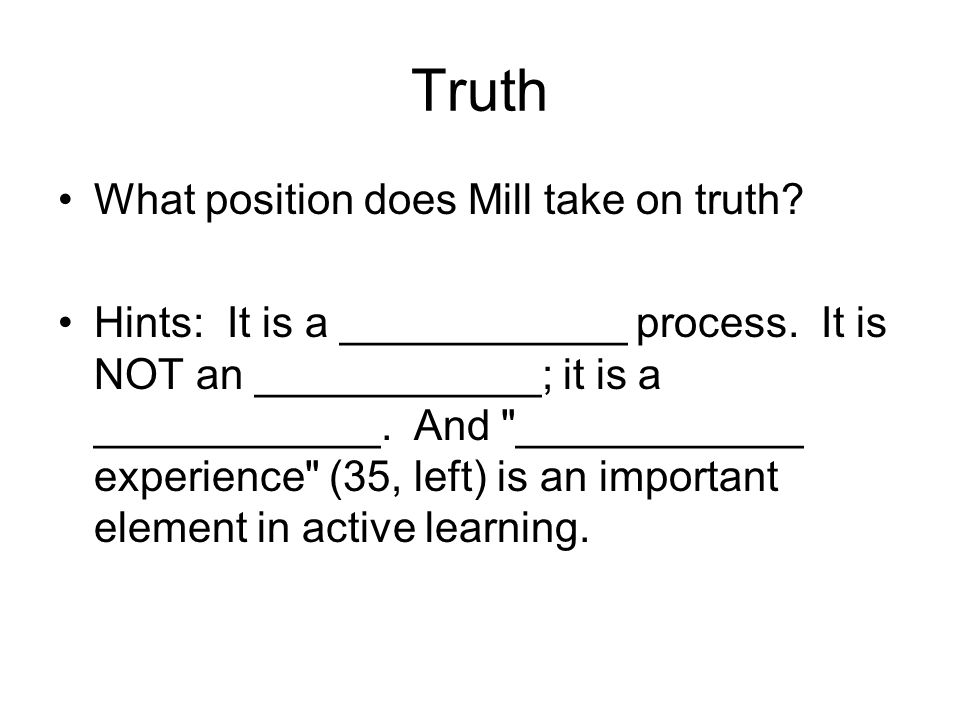 Truth What position does Mill take on truth