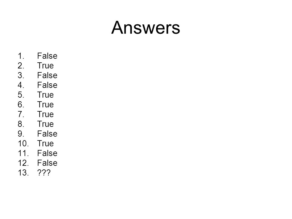 Answers False True