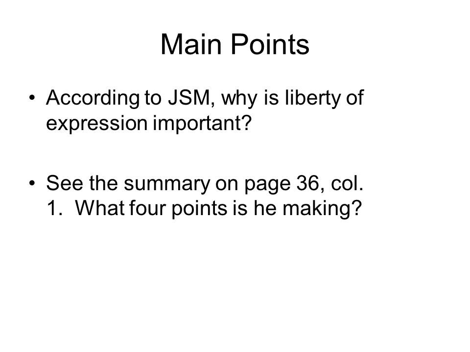 Main Points According to JSM, why is liberty of expression important