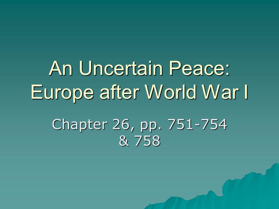 An Uncertain Peace: Europe after World War I