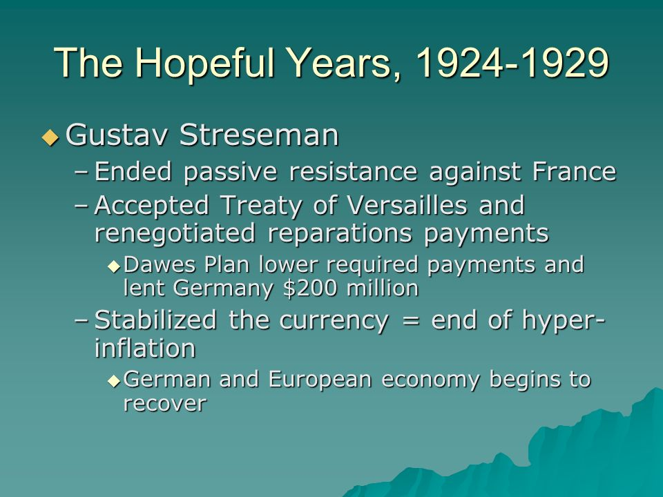 The Hopeful Years, 1924-1929 Gustav Streseman