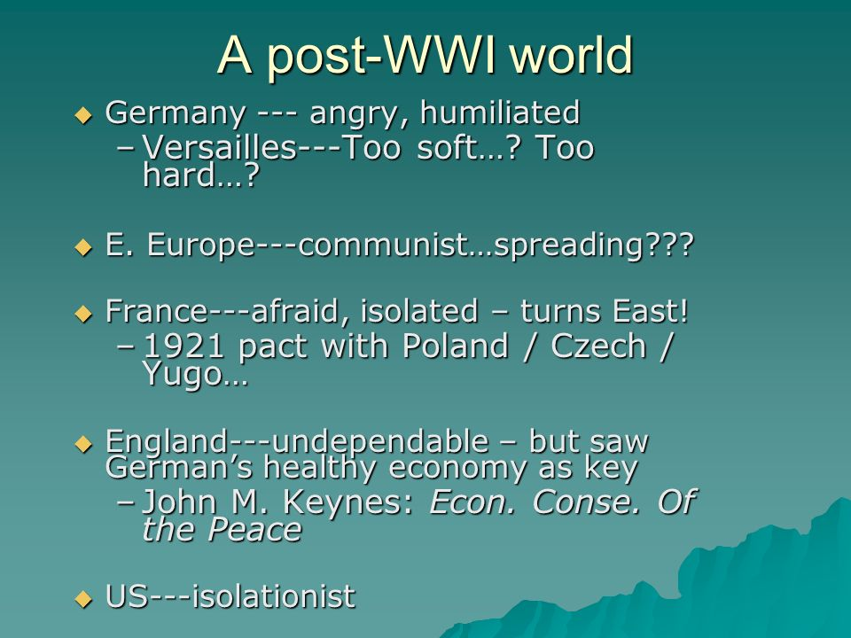 A post-WWI world Versailles---Too soft… Too hard…