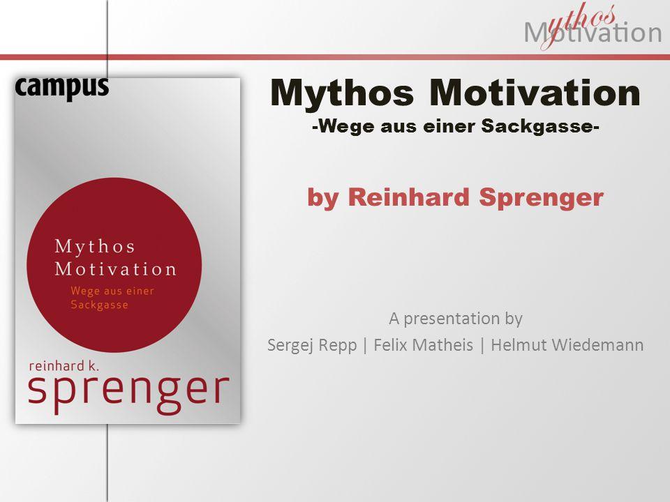 Mythos Motivation -Wege aus einer Sackgasse- by Reinhard Sprenger