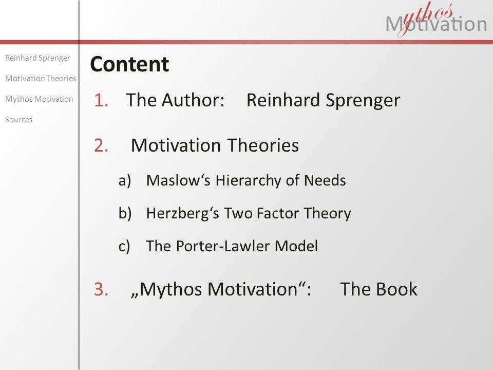Content The Author: Reinhard Sprenger Motivation Theories