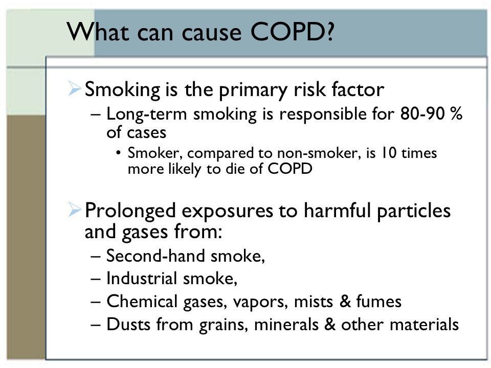 What can cause COPD Smoking is the primary risk factor