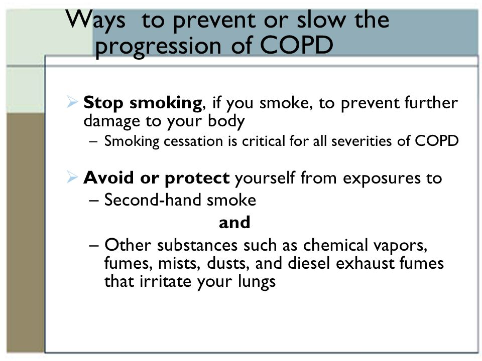 Ways to prevent or slow the progression of COPD
