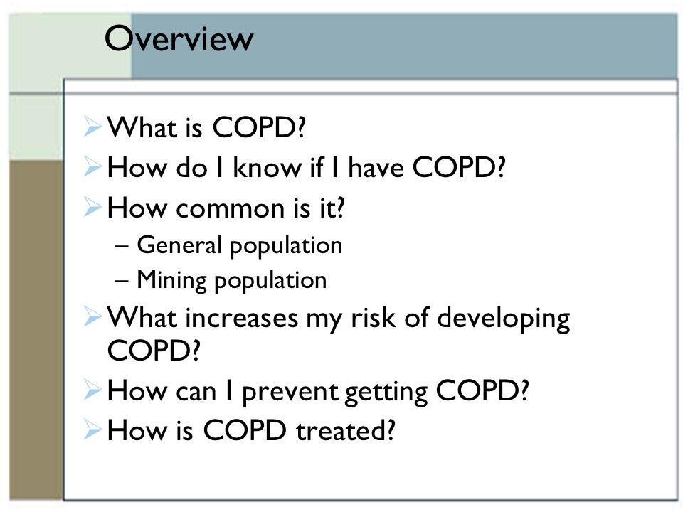 Overview What is COPD How do I know if I have COPD How common is it