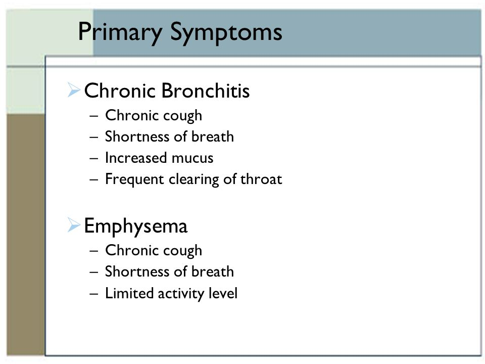 Primary Symptoms Chronic Bronchitis Emphysema Chronic cough