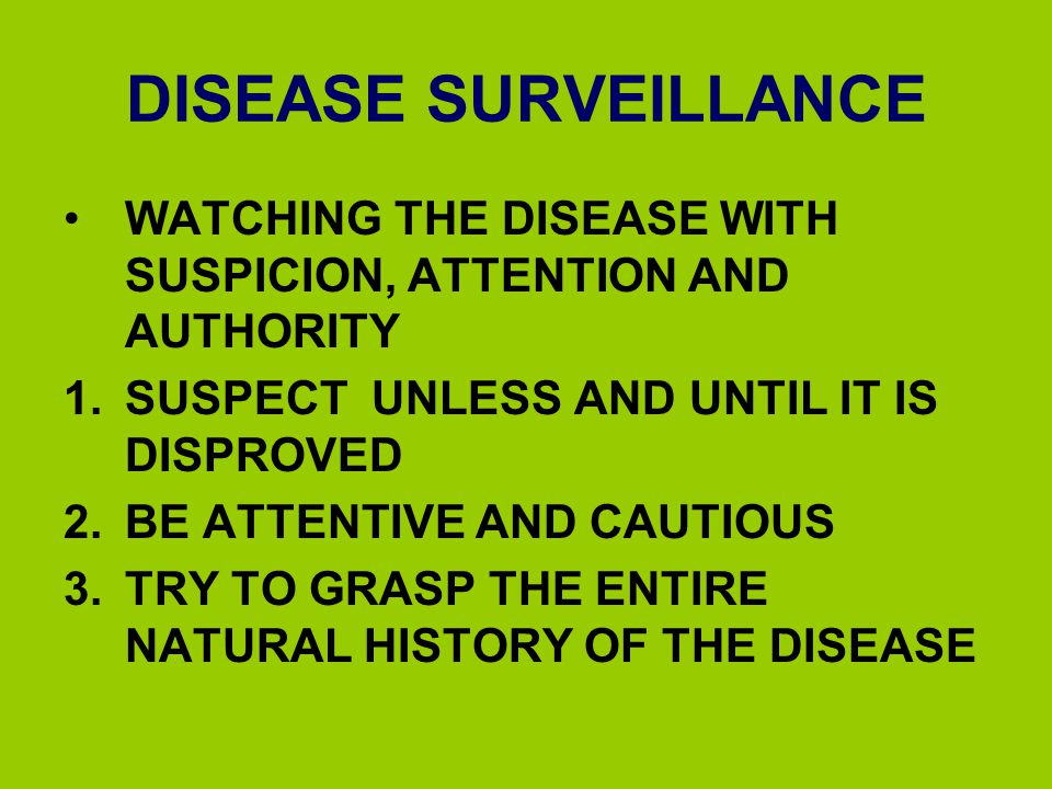 DISEASE SURVEILLANCE METHODS:-