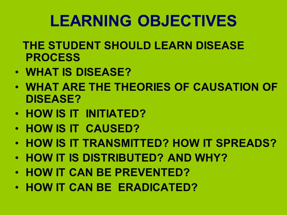 LEARNING OBJECTIVES WHAT IS DISEASE