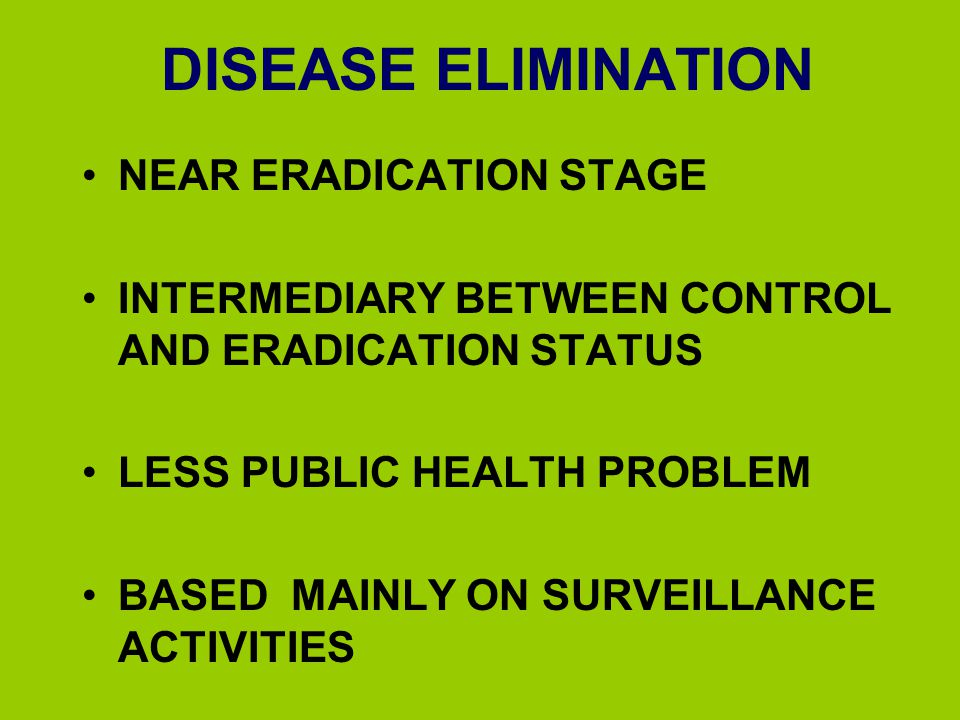 DISEASE ELIMINATION NEAR ERADICATION STAGE