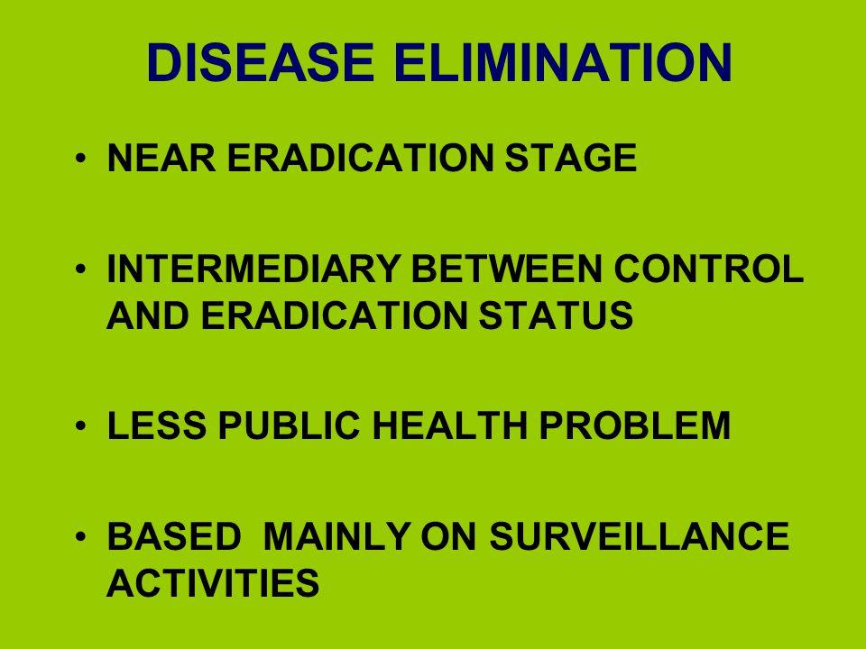 DISEASE ELIMINATION NEAR ERADICATION STAGE