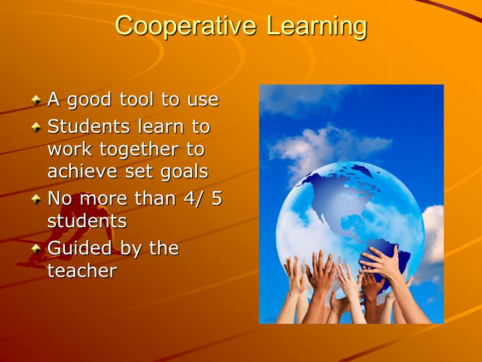 Cooperative Learning A good tool to use