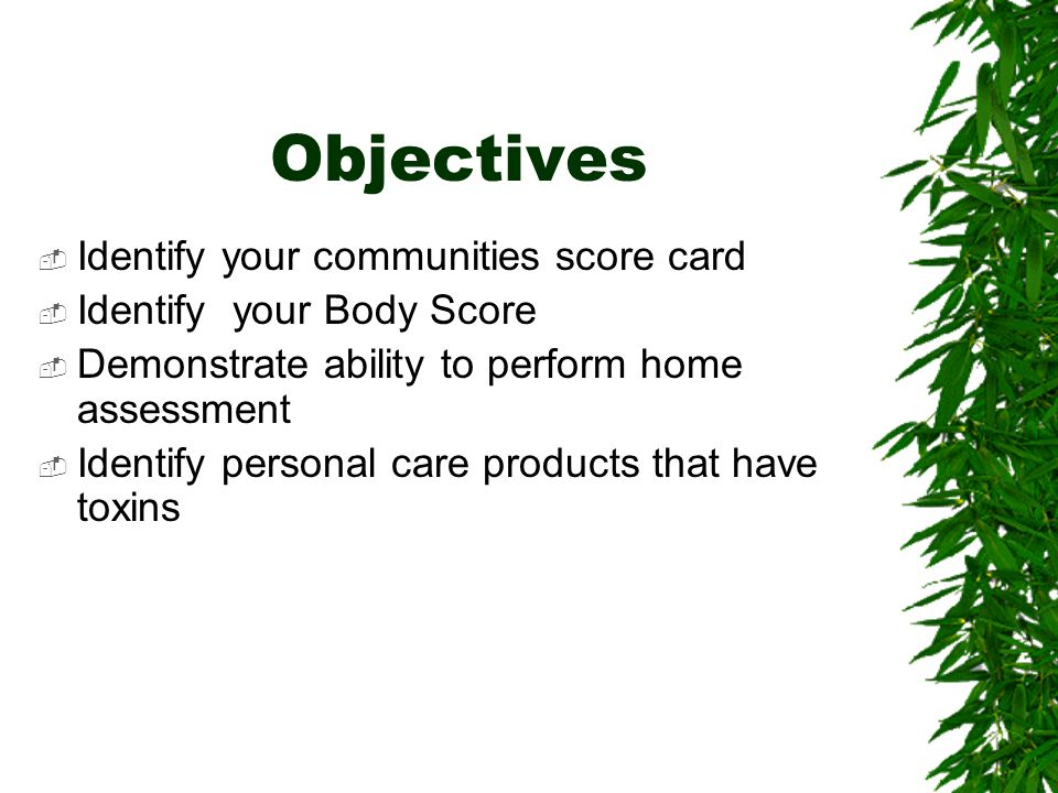 Objectives Identify your communities score card