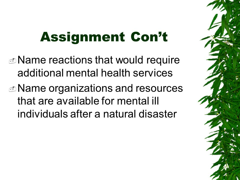 Assignment Con't Name reactions that would require additional mental health services.
