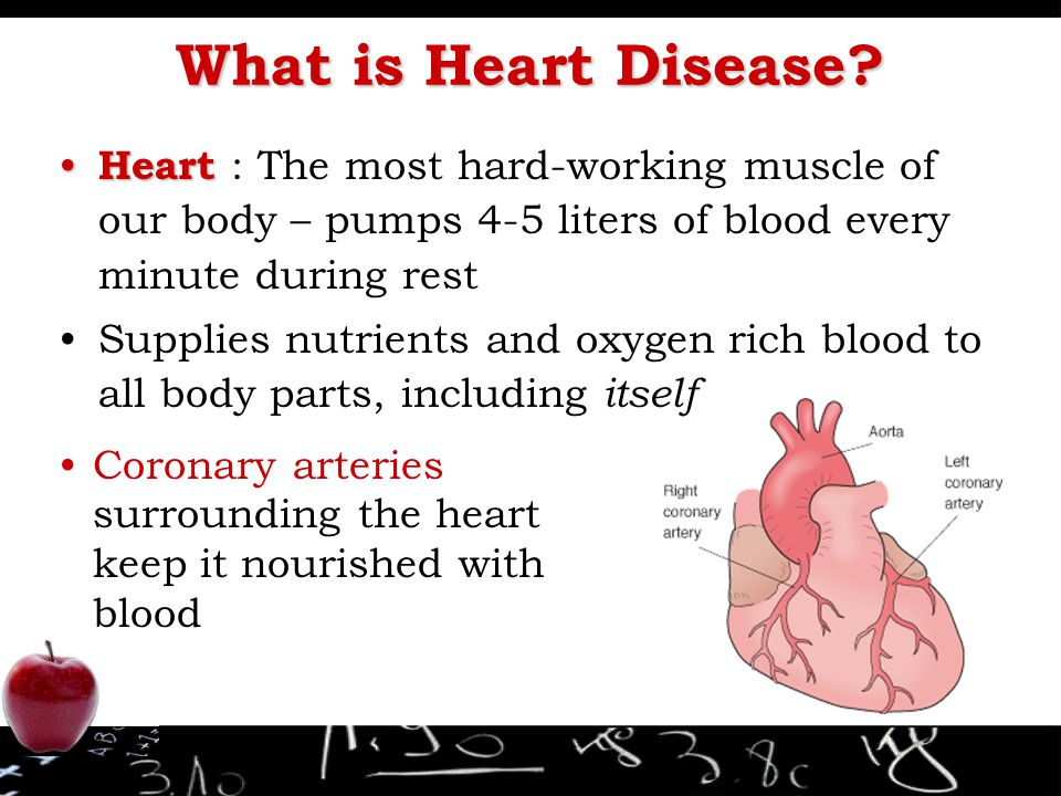 What is Heart Disease Heart : The most hard-working muscle of our body – pumps 4-5 liters of blood every minute during rest.