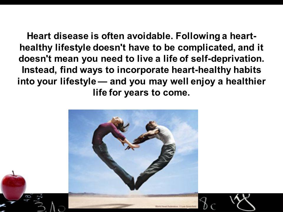 Heart disease is often avoidable